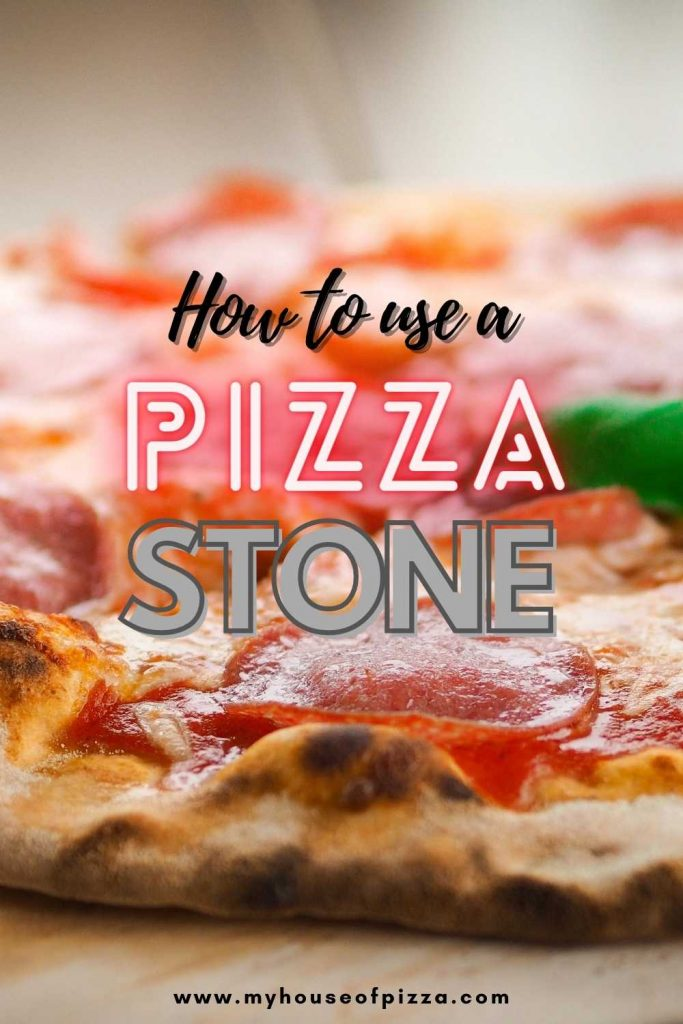 how to use a pizza stone for the first time pinterest graphic